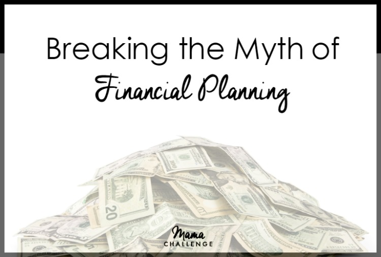 Breaking The Myth of Financial Planning