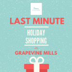 Last Minute Holiday Shopping with Grapevine Mills