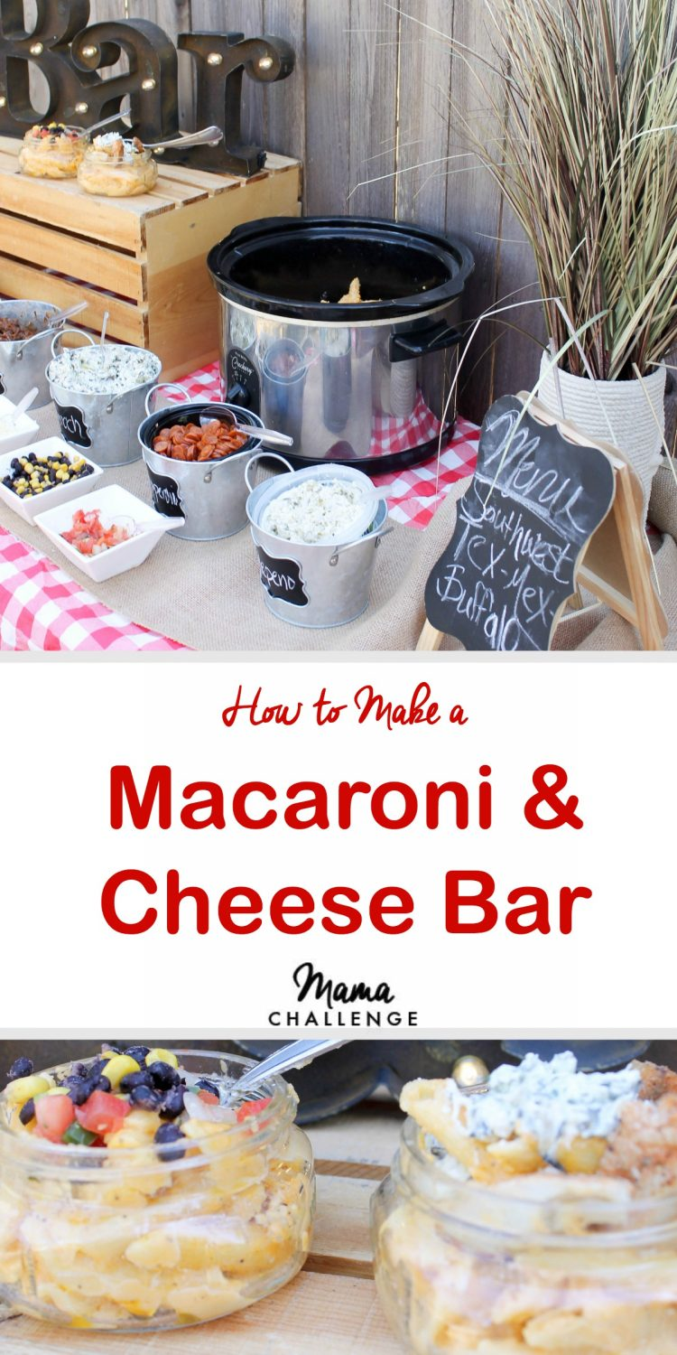 Make it Easy: Macaroni and Cheese Bar | mamachallenge.com