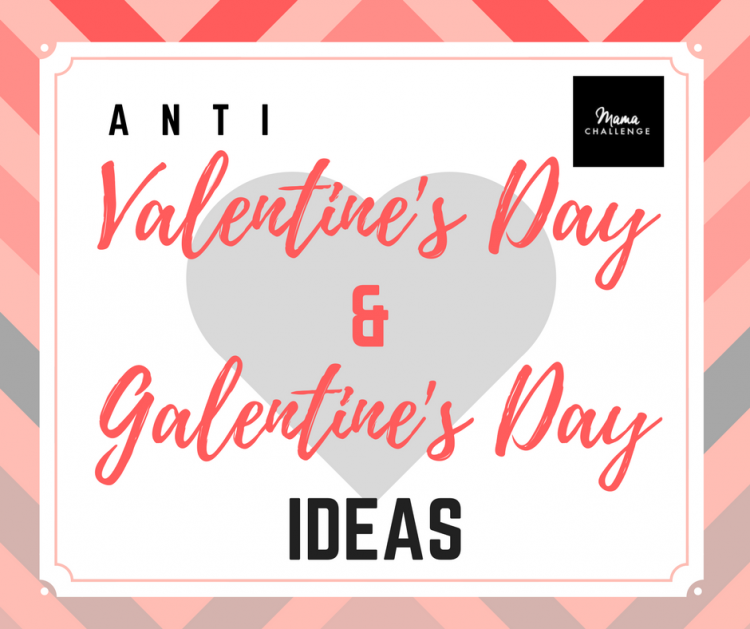 Anti-Valentines-Day-and-Galentines-Day-Ideas
