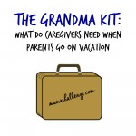 The Grandma Kit: What Do Caregivers Need When Parents Go on Vacation