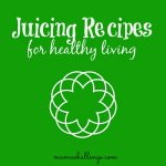 Give It a Squeeze: Fresh Juice {Recipes}
