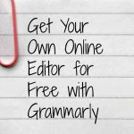 Ditch the Dictionary – Get Your Own Online Editor with Grammarly