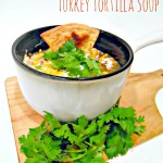 Thanksgiving Leftovers: Turkey Tortilla Soup