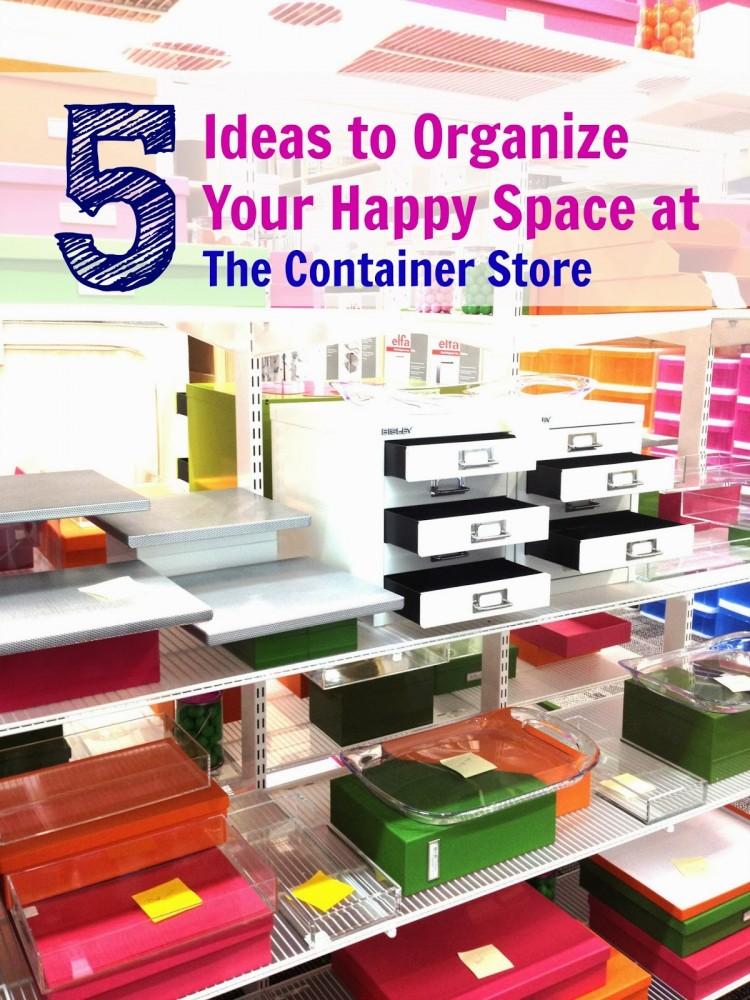 rp_ContainerStore5WaystoOrganizeYourHappySpace.jpg