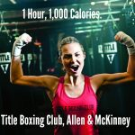 1 Hour, 1,000 Calories. Title Boxing Club, Allen & McKinney {First Class Free}