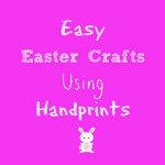Easy Easter Crafts Using Handprints {As Seen on TV}