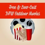 Free & Low-Cost Summer Outdoor Movies Across DFW