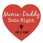 Mama-Daddy Date Night on a Dime {Giveaways}