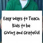 Easy Ways to Teach Kids to be Giving and Grateful