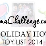 Mama Challenge's Top Holiday Hot Toy List 2014