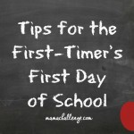 Tips for the First-Timer's First Day of School