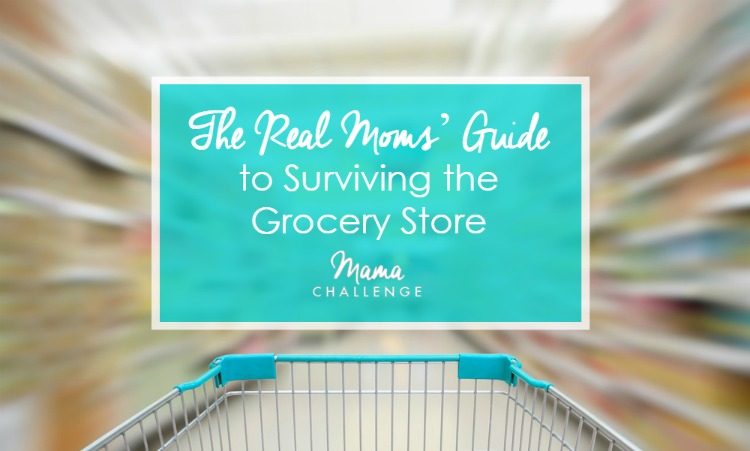 Real-Moms-Guide-to-the-Grocery-Store