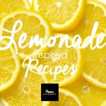 Super Summer Supper: Lemonade Inspired Recipes