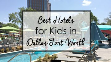 Best Hotels for Kids in DFW