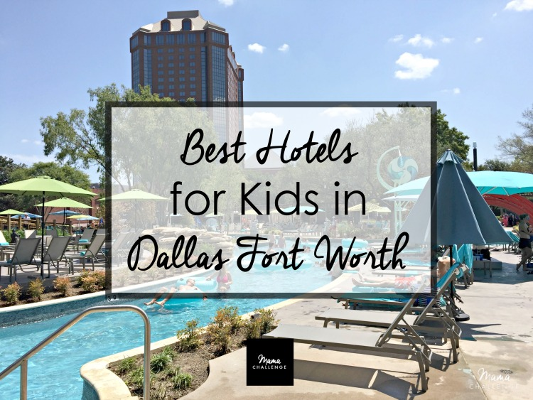 Best Hotels for Kids in Dallas Fort Worth