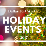 Top Holiday Events in DFW 2017