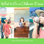 What to Do in 24 Hours: Cleburne Texas