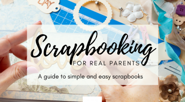 Simple Scrapbooking for the Real Parents {CRICUT MAKER GIVEAWAY}